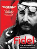Fidel - The Untold Story