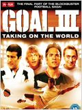 Goal! 3 : Taking on the world