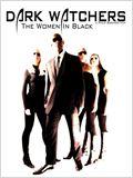 The Dark Watchers: The Women in Black